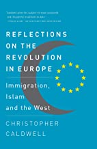 Reflections on the Revolution In Europe: Immigration, Islam and the West