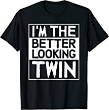 I'm The Better Looking Twin Shirt Brother Matching Men Women