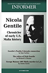 Informer: The History of American Crime and Law Enforcement - October 2020: Nicola Gentile, Chronicler of Early U.S. Mafia History Kindle Edition