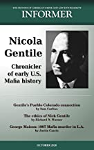 Informer: The History of American Crime and Law Enforcement - October 2020: Nicola Gentile, Chronicler of Early U.S. Mafia...