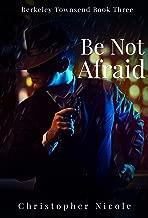 Be Not Afraid (Berkeley Townsend Book 3)