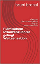 Flämischem Pflanzenzüchter gelingt Weltsensation: Vlaamse plantenveredelaar slagt in wereldsensatie