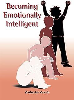 Becoming Emotionally Intelligent (Emotional Intelligence Collection)