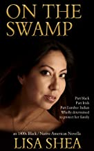 On the Swamp - an 1800s Black / Native American Novella (The Lumbee Indian Saga Book 3)