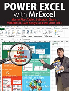 Power Excel with MrExcel: Master Pivot Tables, Subtotals, Charts, VLOOKUP, IF, Data Analysis in Excel 2010-2013