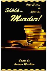 Shhhh... Murder! Kindle Edition