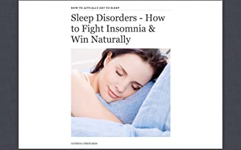 Sleep Disorders - How to Fight Insomnia and Win Naturally