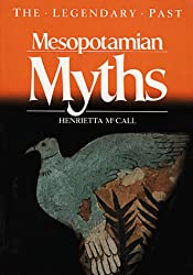 Mesopotamian Myths (Legendary Past Series)