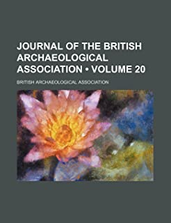 Journal of the British Archaeological Association (Volume 20)