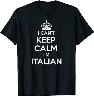 I Can't Keep Calm I'm Italian T-shirt | White Print
