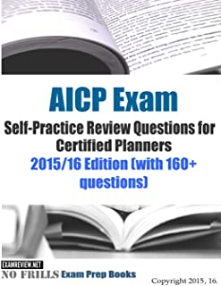 AICP Exam Self-Practice Review Questions for Certified Planners: 2015/16 Edition (with 160+ questions)