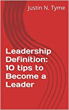 Leadership Definition: 10 tips to Become a Leader