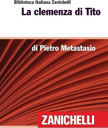 La clemenza di Tito (Biblioteca Italiana Zanichelli)