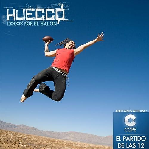 Locos por el balón de Huecco en Amazon Music - Amazon.es