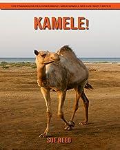 Kamele! Ein pädagogisches Kinderbuch über Kamele mit lustigen Fakten (German Edition)
