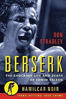 Berserk: The Shocking Life and Death of Edwin Valero (Hamilcar Noir)