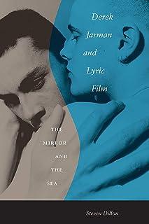 Derek Jarman and Lyric Film: The Mirror and the Sea
