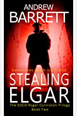 Stealing Elgar: Second in The Dead Trilogy (SOCO Roger Conniston Book 2) Kindle Edition