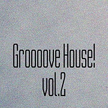 Groooove House! Vol. 2