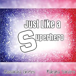 Just Like A Superhero