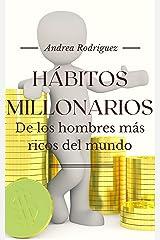 HÁBITOS MILLONARIOS De los hombres más ricos del mundo: Jeff Bezos, Bill Gates, Elon Musk, Zuckerberg, Arnoult y muchos más (Spanish Edition) Kindle Edition