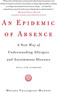 An Epidemic of Absence: A New Way of Understanding Allergies