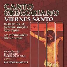 Canto Gregoriano Navidad: Viernes Santos