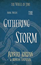 The Gathering Storm: Book 12 of the Wheel of Time (soon to be a major TV series)
