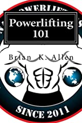 Powerlifting 101: For All Genders - Adults & Youth Kindle Edition