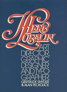 Herb Lubalin: Art Director, Graphic Designer and Typographer