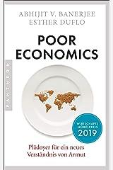 Poor Economics: Plädoyer für ein neues Verständnis von Armut (German Edition) Kindle Edition