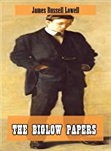 The Biglow Papers (Original and Unabridged Content) (Old Version) (ANNOTATED)