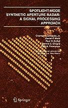 Spotlight-Mode Synthetic Aperture Radar: A Signal Processing Approach: A Signal Processing Approach