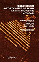 Spotlight-Mode Synthetic Aperture Radar: A Signal Processing Approach: A Signal Processing Approach