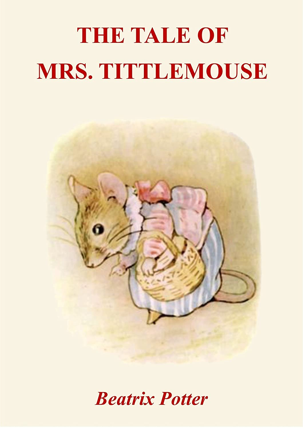 秀でる買収司法The Tale of Mrs. Tittlemouse ( Illustrated ) (English Edition)