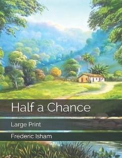 Half a Chance: Large Print