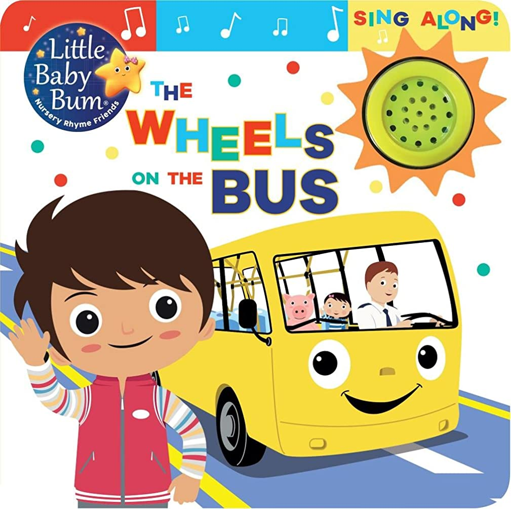 Little Baby Bum the Wheels on the Bus: Sing Along! (Little Baby Bum Nursery Rhyme Friends)
