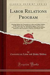 برنامج والعمالة relations ، vol. 3: hearings قبل committee على للعمل في الأماكن العامة والرفاهية مجلس الشيوخ في الولايات ا...