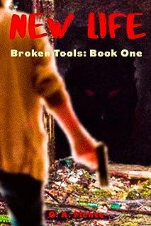 New Life: Broken Tools: Book One