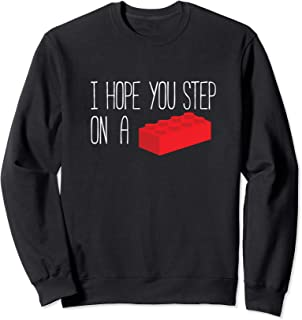 I Hope You Step On A Toy Brick - Bad Luck Building Block Sweatshirt