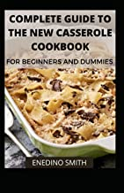 Complete Guide To The New Casserole Cookbook For Beginners And Dummies