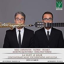 Baez Cervantes, Flores, Humet, Martin Quintero, Sanchez Verdu: La nuit, le jour (Contemporary Music for Saxophone and Guitar)