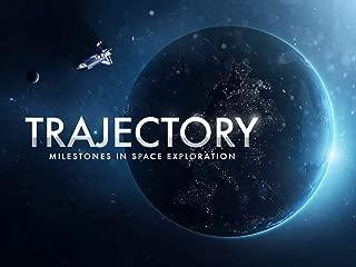 Trajectory - Milestones in Space Exploration