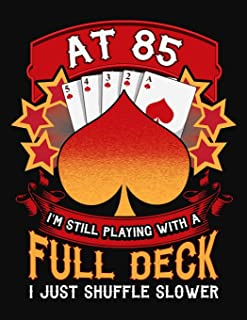 At 85 I'm Still Playing With A Full Deck I Just Shuffle Slower: Pinochle Scoring Sheets Notebook