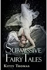 Submissive Fairy Tales Kindle Edition