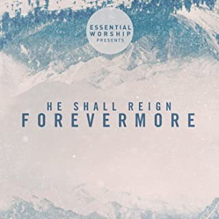He Shall Reign Forevermore - EP