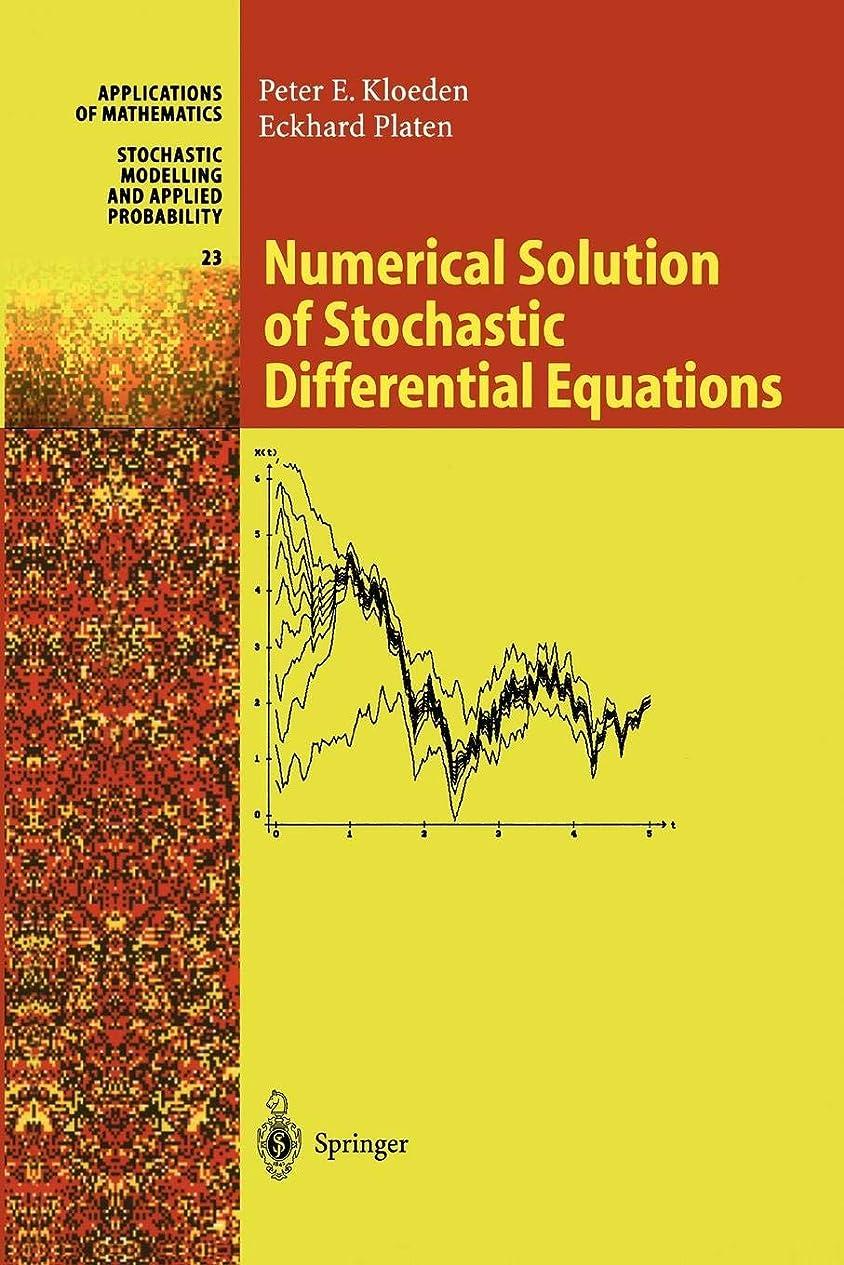 アジア人好奇心ヒョウNumerical Solution of Stochastic Differential Equations (Stochastic Modelling and Applied Probability)