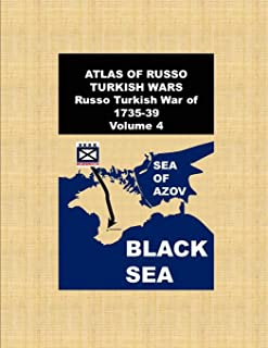 ATLAS OF RUSSO TURKISH WARS-Russo Turkish War of 1735-39: Volume 4