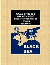 ATLAS OF RUSSO TURKISH WARS-Russo Turkish War of 1735-39: Volume 4