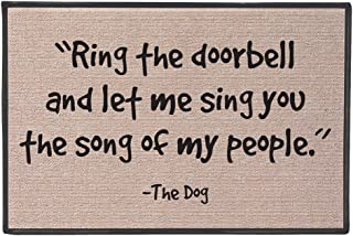 Best WHAT ON EARTH Funny Doormat - Ring The Doorbell and Let Me Sing The Song of My People -The Dog Review